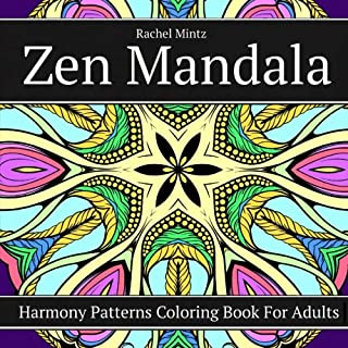 Zen Mandala - Harmony Patterns Coloring Book For Adults: Relaxing Seamless Designs To Clear The Mind