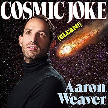Cosmic Joke (Undirty Version)