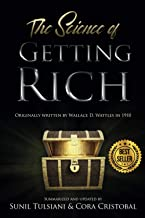 The Science of Getting Rich: Updated By Sunil Tulsiani & Cora Cristobal. Originally Written By Wallace D. Wattles.