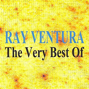 Ray Ventura & ses collégiens : The Very Best of
