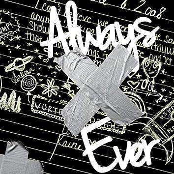 Always X Ever