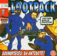 Soundpieces: Da Antidote! by Lootpack (2004-09-20)