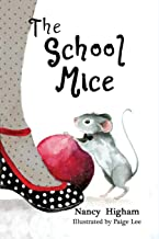 The School Mice: Book 1 For both boys and girls ages 6-11 Grades: 1-5.
