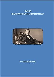 Cavour: il ritratto di un politico di successo (Italian Edition)