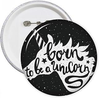 Born Unicorn Noir Blanc Citation broches rondes badge Button Vêtements Décoration 5pcs Cadeau Petit multicolore