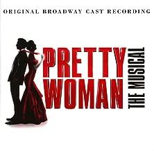 Pretty Woman: The Musical Original Broadway Cast Recording
