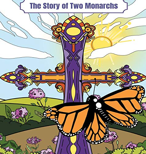 The Story of Two Monarchs