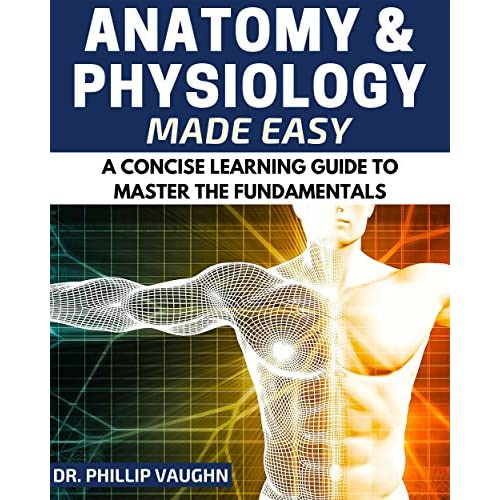 Anatomy & Physiiology Made Easy