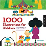 [(1,000 Illustrations for Children )] [Author: Julia Schonlau] [May-2013]