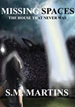 Missing Spaces (The house that never was): Paranormal Adventure of a Teen Star Child.