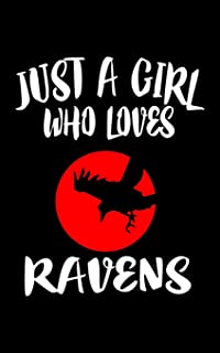 Just A Girl Who Loves Ravens: Animal Nature Collection