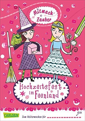 Mitmach-Zauber, Band 1: Hochzeitsfest im Feenland
