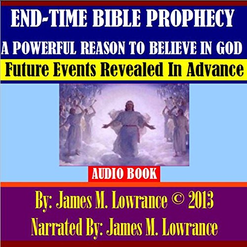 End-Time Bible Prophecy a Powerful Reason to Believe in God audiobook cover art