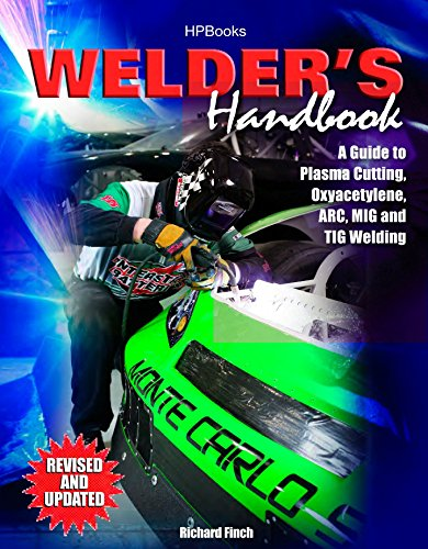 Welder's Handbook: A Guide to Plasma Cutting, Oxyacetylene, ARC, MIG and TIG Welding, Revised and Updated