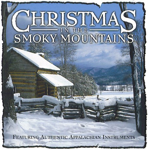 Christmas In The Smoky Mountains: Featuring Authentic Appalachian Instruments