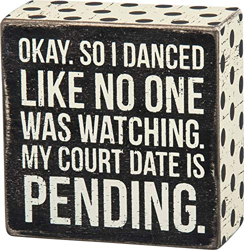 Primitives by Kathy 27246 Polka Dot Trimmed Box Sign, 4' x 4', My Court Date is Pending