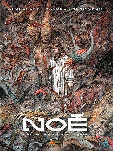 Noé. E as Águas Invadiram a Terra - Volume 2