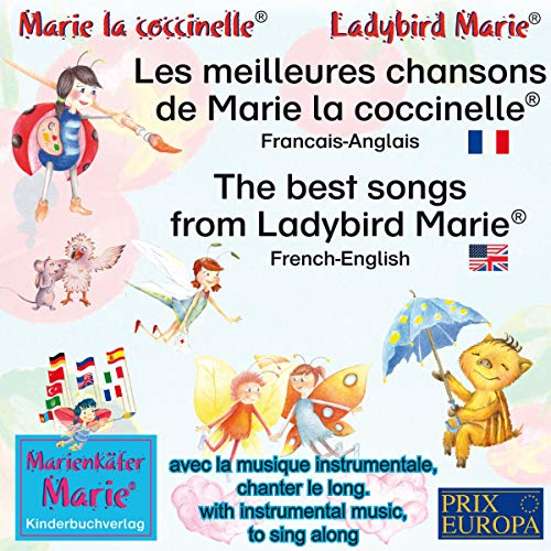 Les meilleures chansons de Marie la coccinelle. Francais-Anglais / The best songs from Ladybird Marie. French-English     Avec la musique instrumentale, chanter le long / With instrumental music, to sing along              By:                                                                                                                                 Wolfgang Wilhelm                               Narrated by:                                                                                                                                 Astrid Porzig,                                                                                        Ariane Mühlethaler,                                                                                        Denise Donnio,                   and others                 Length: 56 mins     Not rated yet     Overall 0.0