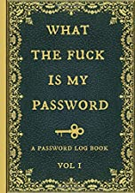 What the fuck is my password: Internet Password Logbook, Organizer, Tracker, Funny White Elephant Gag Gift, Secret Santa G...