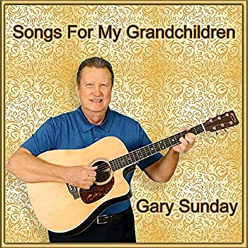 Songs for My Grandchildren