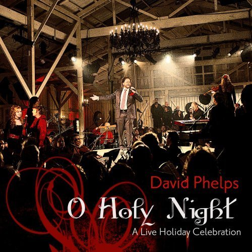 O Holy Night (CD/DVD) by David Phelps (2008-09-23)