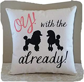 whitexzzx Gilmore Girls Gifts | Oy with The Poodles Already | Gilmore Girls Quotes |Stars Hollow Gifts | Gifts for Friends