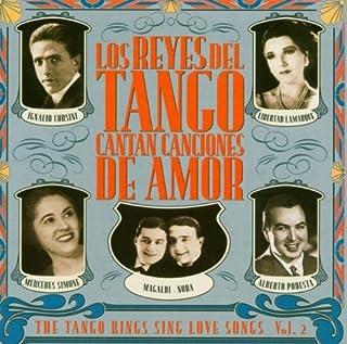 Los Reyes Del Tango Cantan Canciones De Amor Vol. 2
