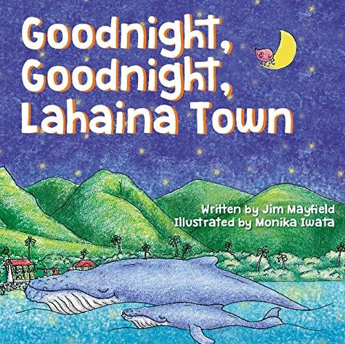 Goodnight, Goodnight, Lahaina Town