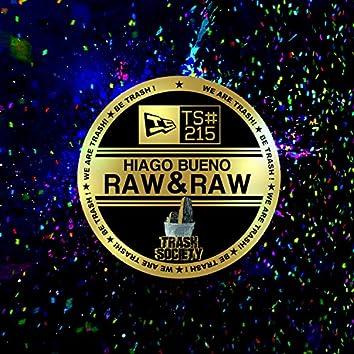 Raw & Raw
