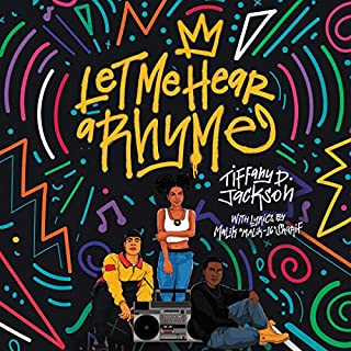 Let Me Hear a Rhyme                   By:                                                                                                                                 Tiffany D. Jackson                               Narrated by:                                                                                                                                 Korey Jackson,                                                                                        Nile Bullock,                                                                                        Adenrele Ojo,                   and others                 Length: 9 hrs and 31 mins     12 ratings     Overall 4.7