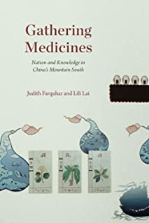 Gathering Medicines: Nation and Knowledge in China's Mountain South