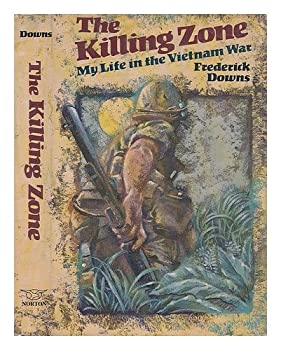 Hardcover The Killing Zone : My Life in the Vietnam War Book