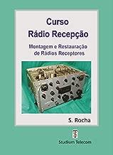 CURSO DE RÁDIO RECEPÇÃO: MONTAGEM E RESTAURAÇÃO DE