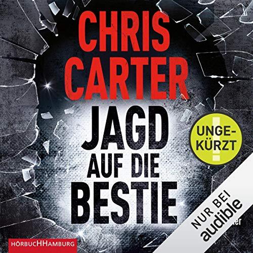 Jagd auf die Bestie: Hunter und Garcia Thriller 10