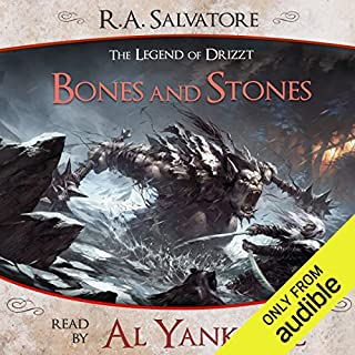 Bones and Stones     A Tale from The Legend of Drizzt              By:                                                                                                                                 R. A. Salvatore                               Narrated by:                                                                                                                                 Al Yankovic                      Length: 34 mins     209 ratings     Overall 4.2