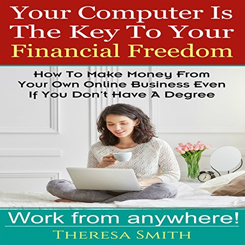 Your Computer Is the Key to Your Financial Freedom audiobook cover art