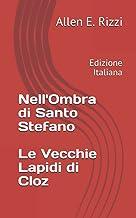 Nell'ombra di Santo Stefano - Le Vecchie Lapidi di Cloz: Edizione Italiana (Italian Edition)