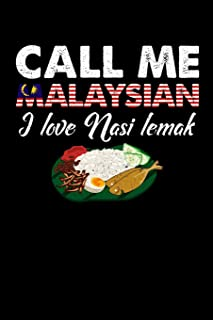 Call Me Malaysian I Love Nasi Lemak: 110 page Weekly Meal Planner 6 x 9 Food Lover journal to jot down your recipe ideas, ingredients, shopping list and cooking notes