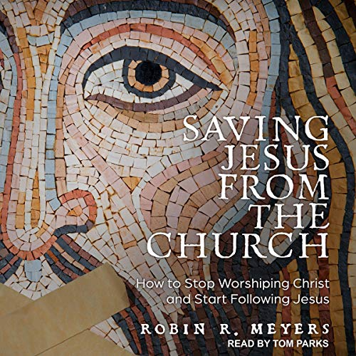 Amazon Com Saving Jesus From The Church How To Stop Worshiping Christ And Start Following Jesus Audible Audio Edition Robin R Meyers Tom Parks Tantor Audio Audible Audiobooks Epitaph (2013) and the last podcast on the left (2011). amazon com