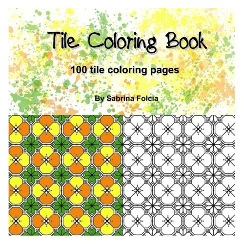 Tile Coloring Book: 100 Tile Coloring Pages (Scubidu Coloring Book, Band 2)