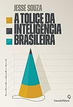 A Tolice da Inteligência Brasileira (Em Portuguese do Brasil)