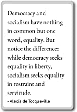 Democracy and socialism have nothing ... - Alexis de Tocqueville quotes fridge magnet, White