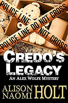 Credo's Legacy (Alex Wolfe Mysteries Book 2) by [Alison Naomi Holt]