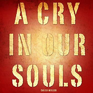 A Cry in Our Souls
