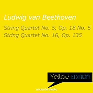 Yellow Edition - Beethoven: String Quartet No. 5, Op. 18 & String Quartet No. 16, Op. 135