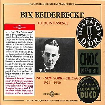 The Quintessence Bix Beiderbecke 1924-1930: Richmond New York Chicago