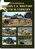 Encyclopedia of Modern U.S. Military Tactical Vehicles - Carl Schulze