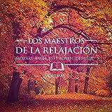Los Maestros de la Relajación, Vol. 1 (Debussy, Satie, Bach, Mozart, Chaikovski y Beethoven)