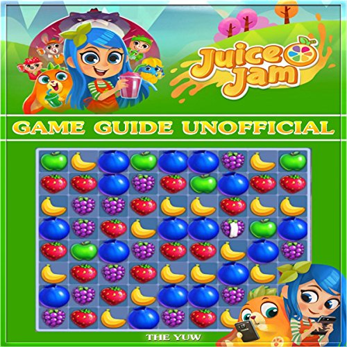Juice Jam Game Guide Unofficial audiobook cover art