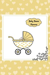 Baby Name Planner: An Organizer for Noting Down Baby Names for Expecting Women / Baby Shower/Pregnancy Gift, Yellow Design